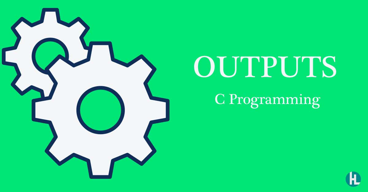 Outputs in C